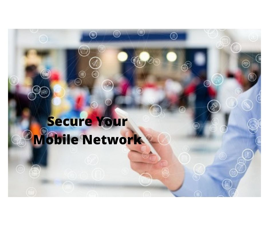 Tips to Secure you Mobile Network