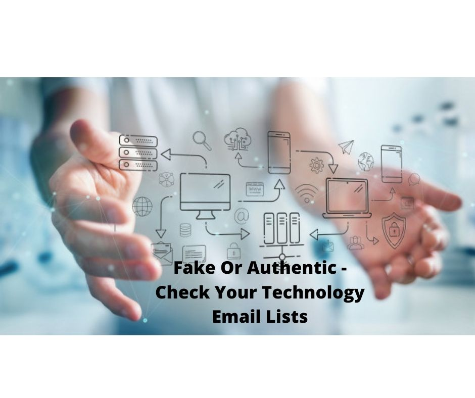 Fake Or Authentic Check Your Technology Email Lists